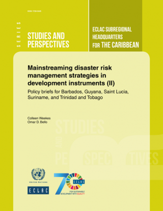 Mainstreaming disaster risk management strategies in development instruments (II): policy briefs for Barbados, Guyana, Saint Lucia, Suriname, and Trinidad and Tobago