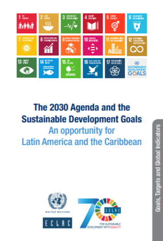 The 2030 Agenda and the Sustainable Development Goals: An opportunity for Latin America and the Caribbean. Goals, Targets and Global Indicators-cover