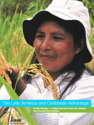 Cover The Latin America and Caribbean Advantage: Family farming – a critical success factor for resilient food security and nutrition