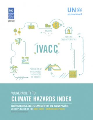 Vulnerability to Climate Hazards Index, lessons learned and systematization of the design process and application of the IVACC index in Dominican Republic