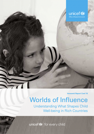 Cover Worlds of Influence: Understanding what shapes child well - being in rich countries
